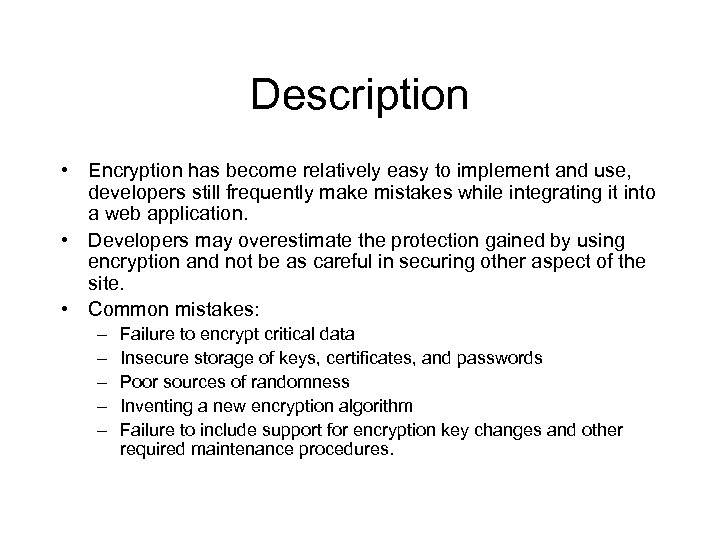 Description • Encryption has become relatively easy to implement and use, developers still frequently