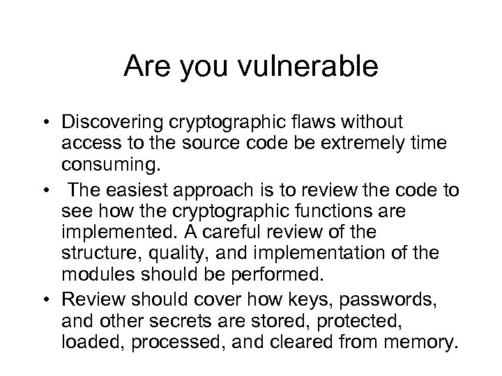 Are you vulnerable • Discovering cryptographic flaws without access to the source code be