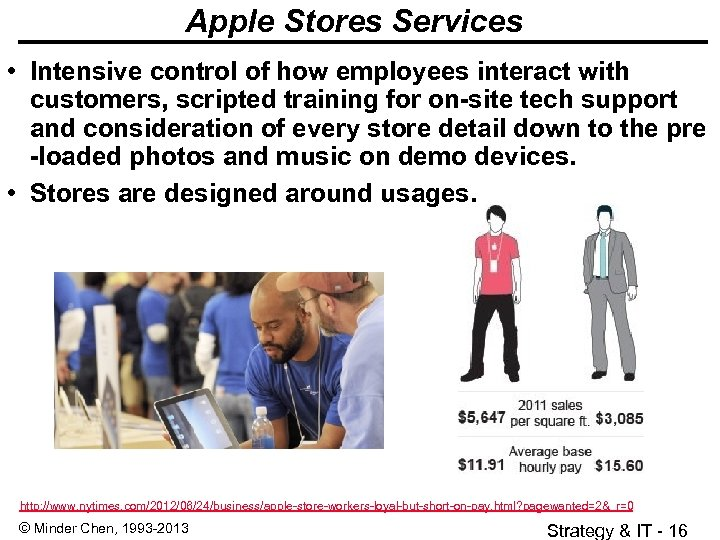 Apple Stores Services • Intensive control of how employees interact with customers, scripted training