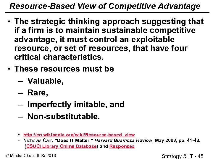 Resource-Based View of Competitive Advantage • The strategic thinking approach suggesting that if a