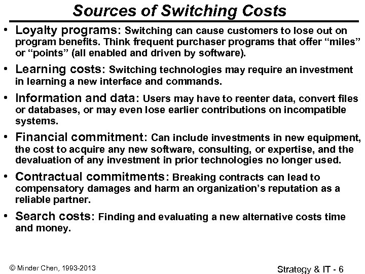 Sources of Switching Costs • Loyalty programs: Switching can cause customers to lose out