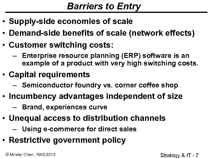 Barriers to Entry • Supply-side economies of scale • Demand-side benefits of scale (network