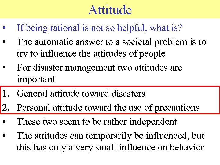Attitude • • If being rational is not so helpful, what is? The automatic