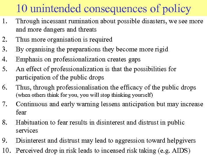10 unintended consequences of policy 1. 2. 3. 4. 5. 6. Through incessant rumination