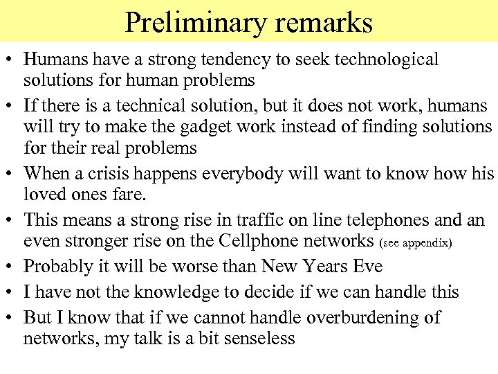Preliminary remarks • Humans have a strong tendency to seek technological solutions for human