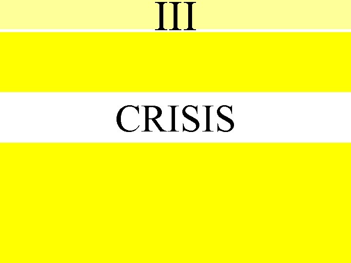 III CRISIS