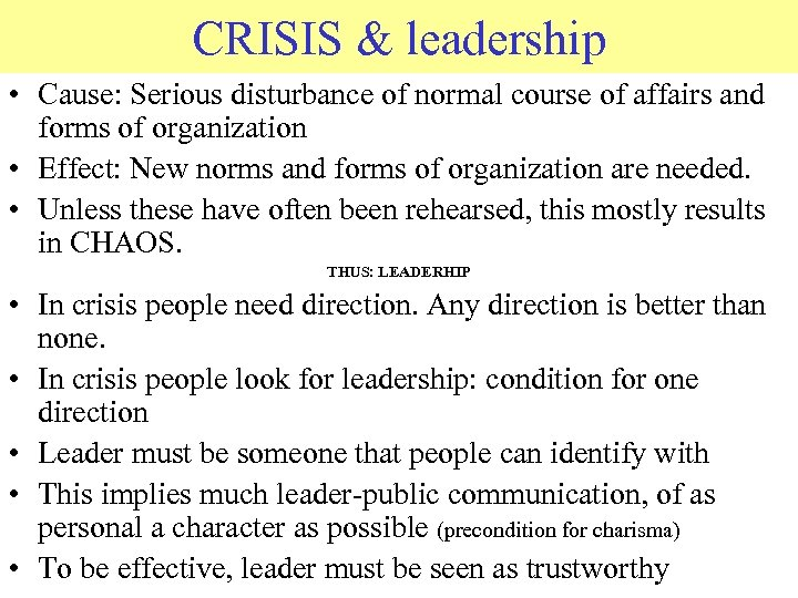 CRISIS & leadership • Cause: Serious disturbance of normal course of affairs and forms