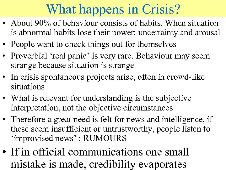 What happens in Crisis? • About 90% of behaviour consists of habits. When situation