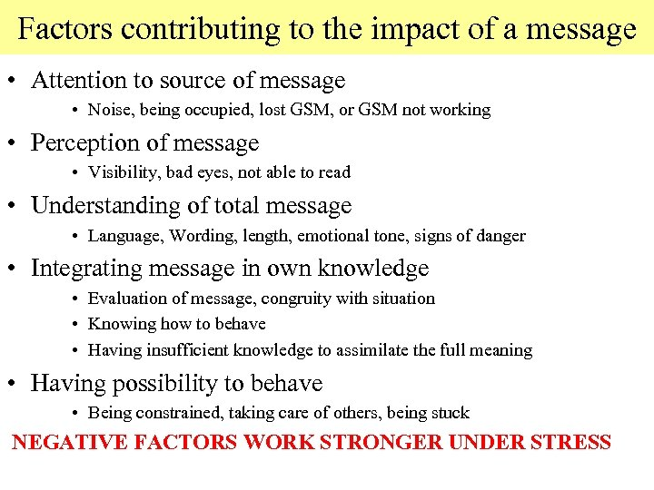 Factors contributing to the impact of a message • Attention to source of message