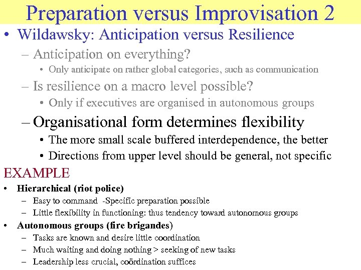 Preparation versus Improvisation 2 © 2006 JP van de Sande Ru. G • Wildawsky: