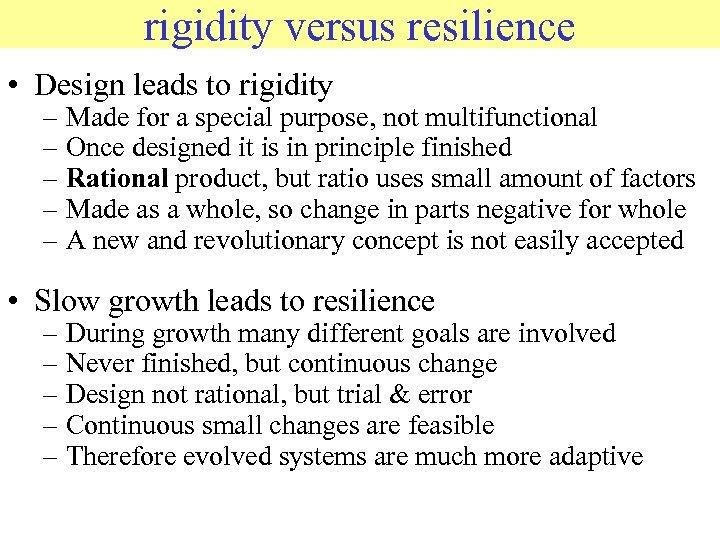 rigidity versus resilience © 2006 JP van de Sande Ru. G • Design leads