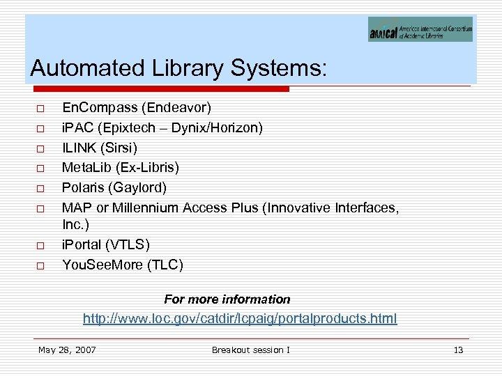 Automated Library Systems: o o o o En. Compass (Endeavor) i. PAC (Epixtech –