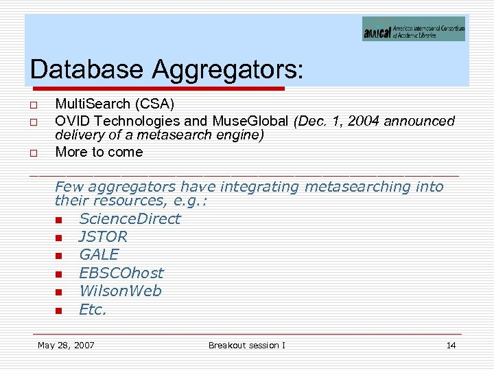 Database Aggregators: Multi. Search (CSA) o OVID Technologies and Muse. Global (Dec. 1, 2004
