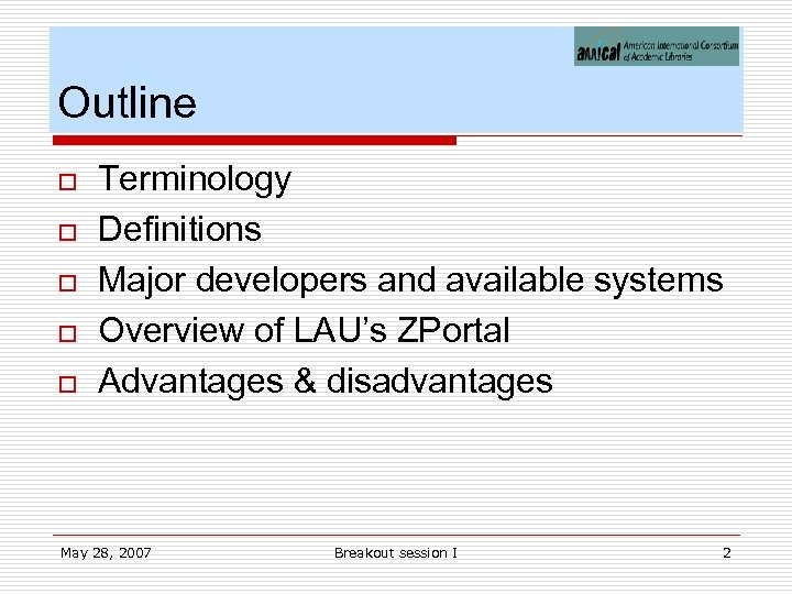 Outline o o o Terminology Definitions Major developers and available systems Overview of LAU's
