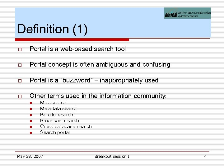 Definition (1) o Portal is a web-based search tool o Portal concept is often