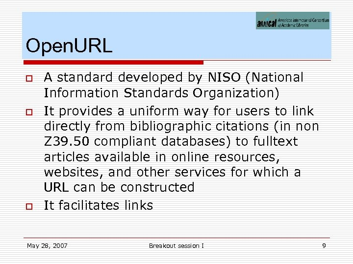 Open. URL o o o A standard developed by NISO (National Information Standards Organization)