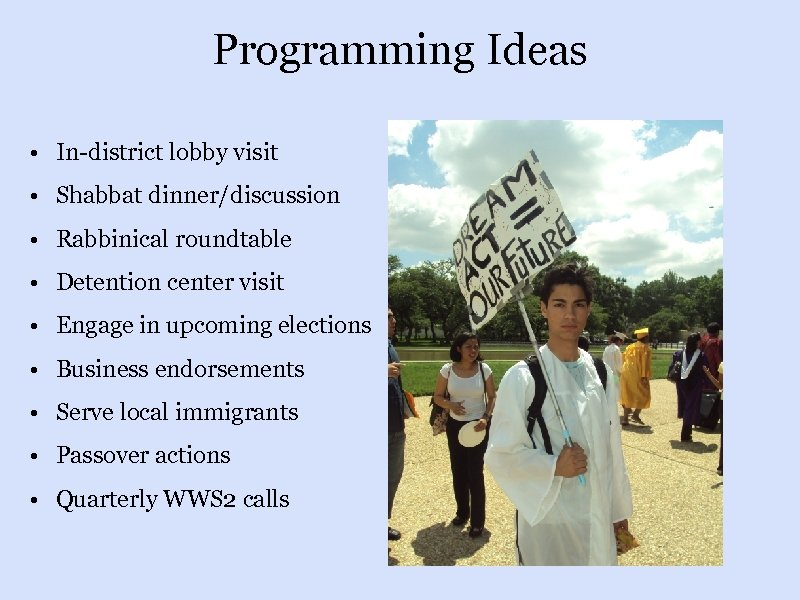 Programming Ideas • In-district lobby visit • Shabbat dinner/discussion • Rabbinical roundtable • Detention