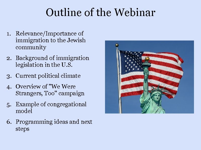 Outline of the Webinar 1. Relevance/Importance of immigration to the Jewish community 2. Background