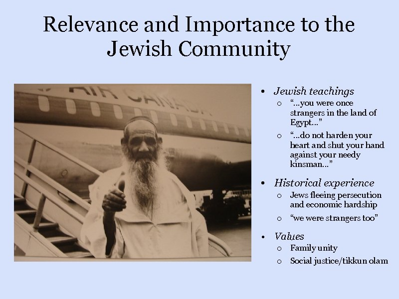"Relevance and Importance to the Jewish Community • Jewish teachings o ""…you were once"