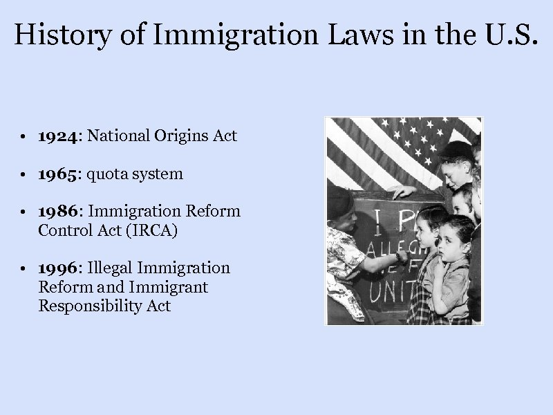 History of Immigration Laws in the U. S. • 1924: National Origins Act •