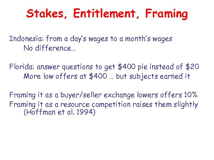 Stakes, Entitlement, Framing Indonesia: from a day's wages to a month's wages No difference…