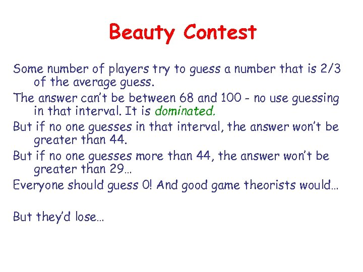 Beauty Contest Some number of players try to guess a number that is 2/3