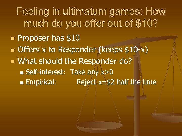 Feeling in ultimatum games: How much do you offer out of $10? n n