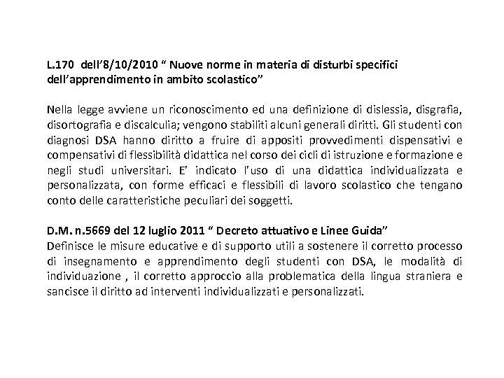 """L. 170 dell' 8/10/2010 """" Nuove norme in materia di disturbi specifici dell'apprendimento in"""