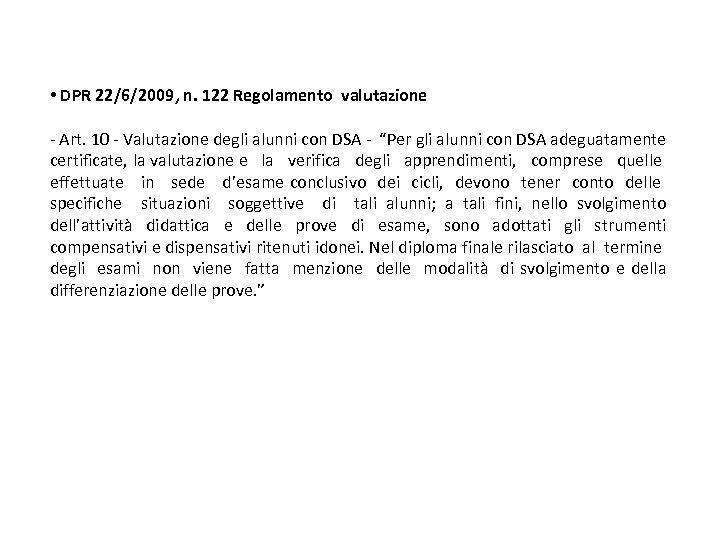 • DPR 22/6/2009, n. 122 Regolamento valutazione - Art. 10 - Valutazione degli