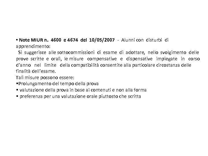 • Note MIUR n. 4600 e 4674 del 10/05/2007 - Alunni con disturbi