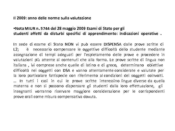 Il 2009: anno delle norme sulla valutazione • Nota MIUR n. 5744 del 28