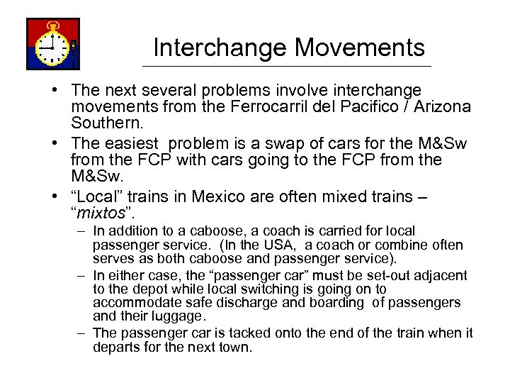 Interchange Movements • The next several problems involve interchange movements from the Ferrocarril del