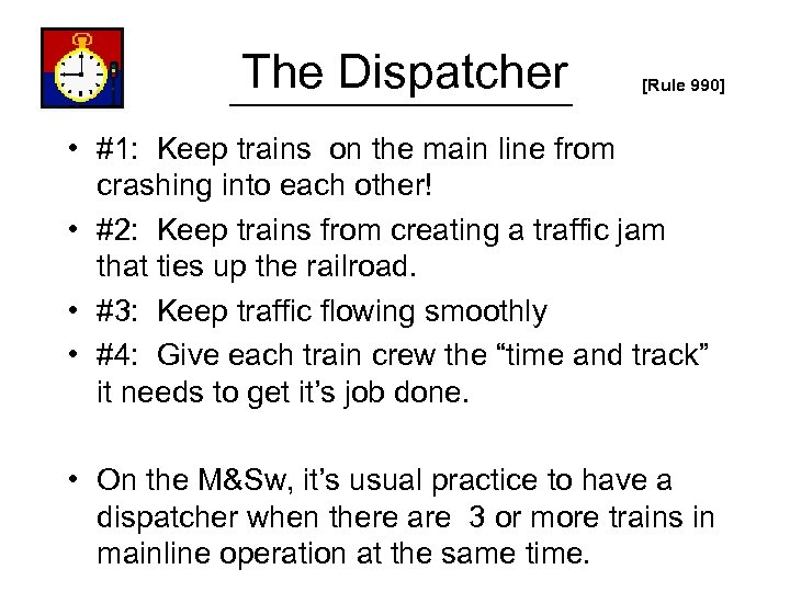 The Dispatcher [Rule 990] • #1: Keep trains on the main line from crashing