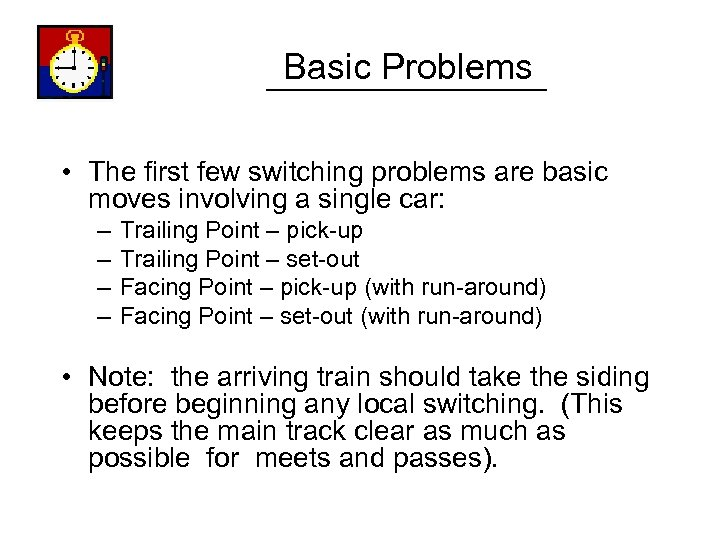 Basic Problems • The first few switching problems are basic moves involving a single