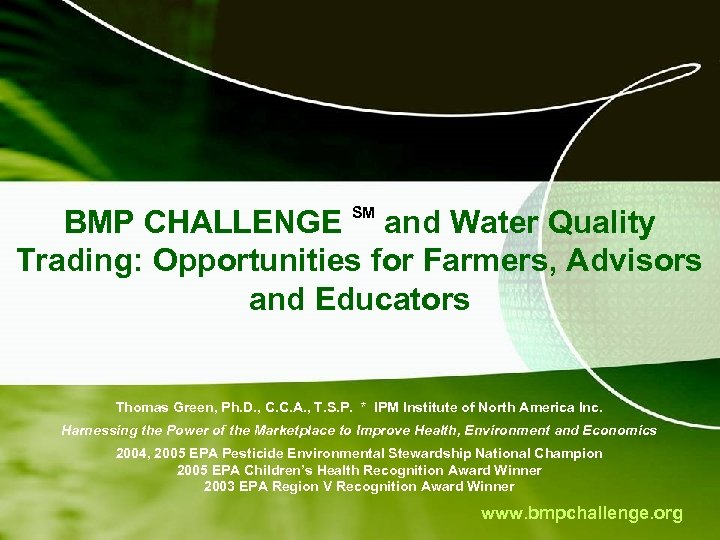 BMP CHALLENGE and Water Quality Trading: Opportunities for Farmers, Advisors and Educators SM Thomas