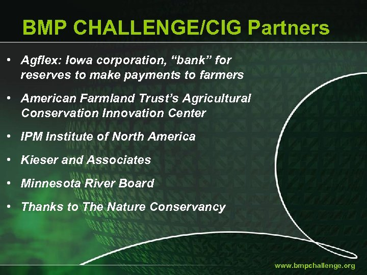 "BMP CHALLENGE/CIG Partners • Agflex: Iowa corporation, ""bank"" for reserves to make payments to"