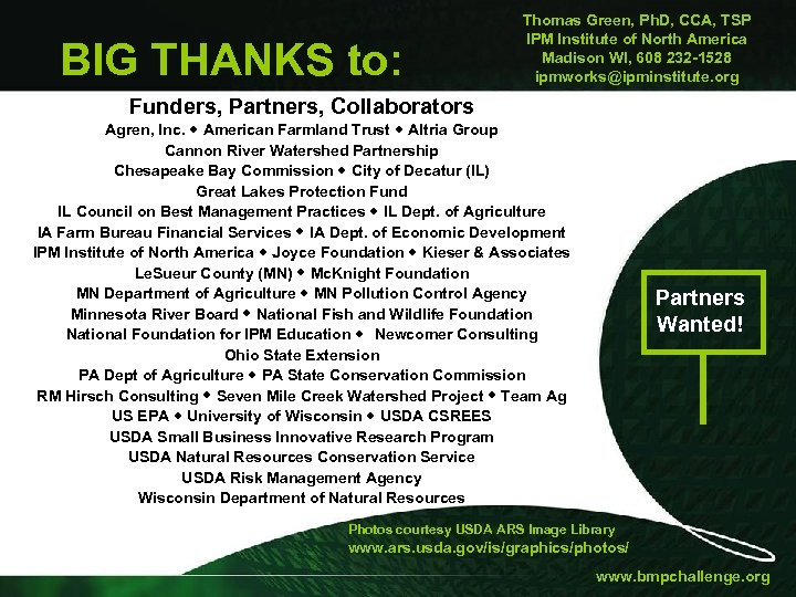 BIG THANKS to: Thomas Green, Ph. D, CCA, TSP IPM Institute of North America