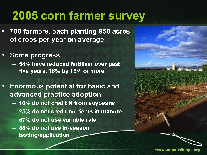 2005 corn farmer survey • 700 farmers, each planting 850 acres of crops per