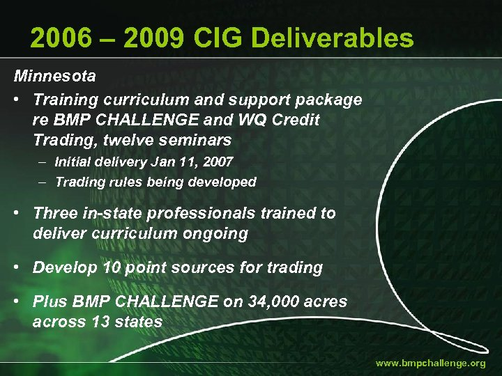 2006 – 2009 CIG Deliverables Minnesota • Training curriculum and support package re BMP