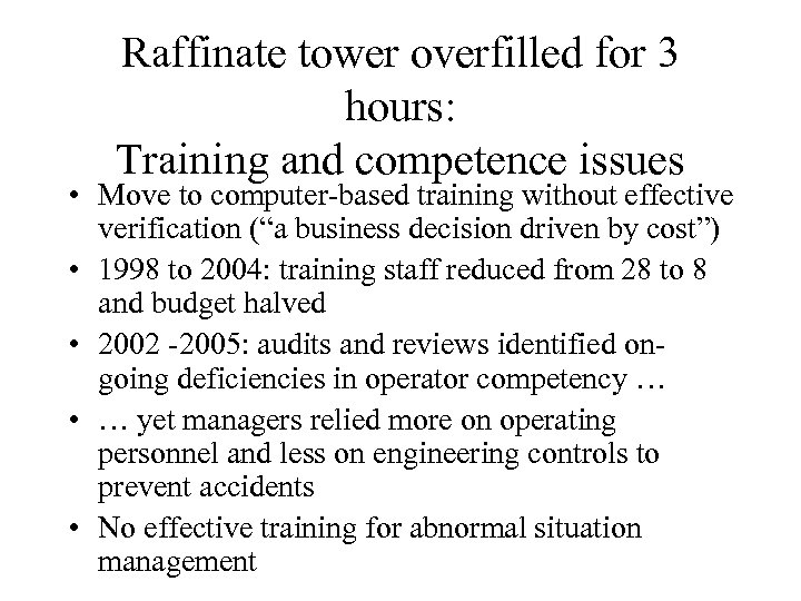 Raffinate tower overfilled for 3 hours: Training and competence issues • Move to computer-based