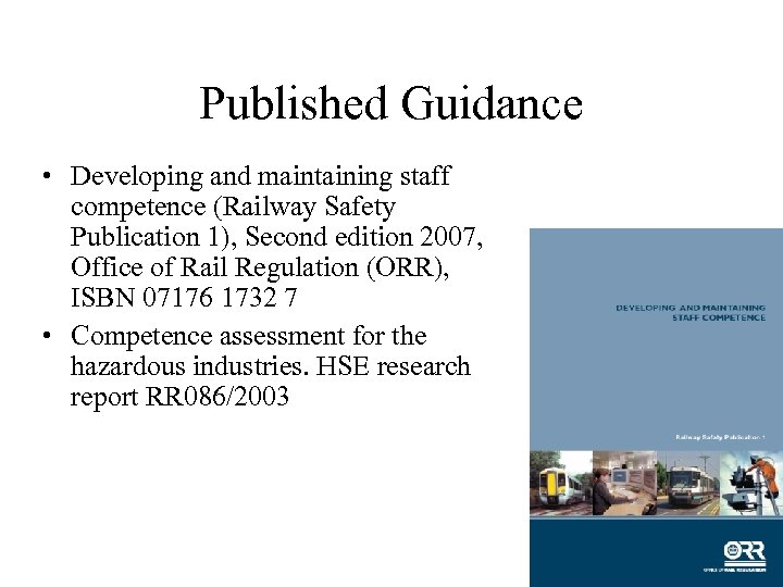 Published Guidance • Developing and maintaining staff competence (Railway Safety Publication 1), Second edition