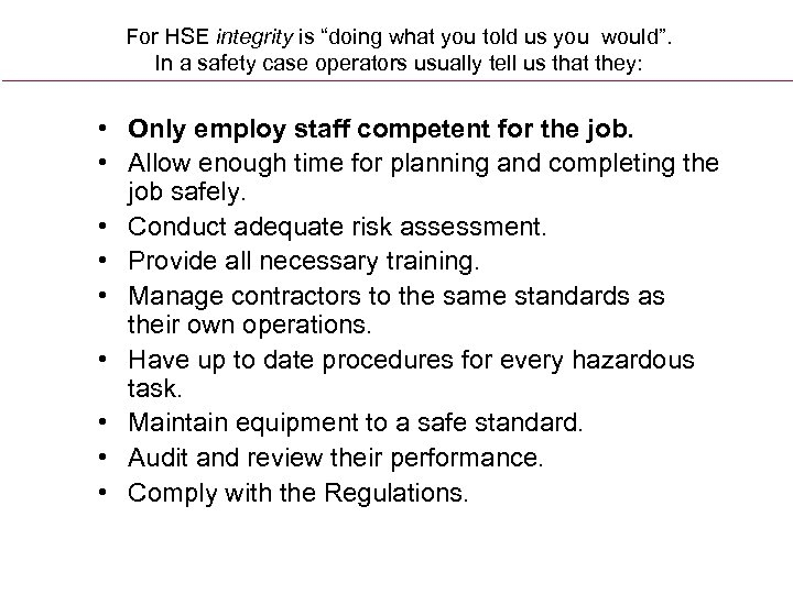 """For HSE integrity is """"doing what you told us you would"""". In a safety"""