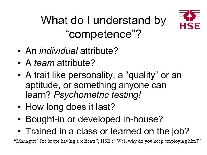 """What do I understand by """"competence""""? • An individual attribute? • A team attribute?"""