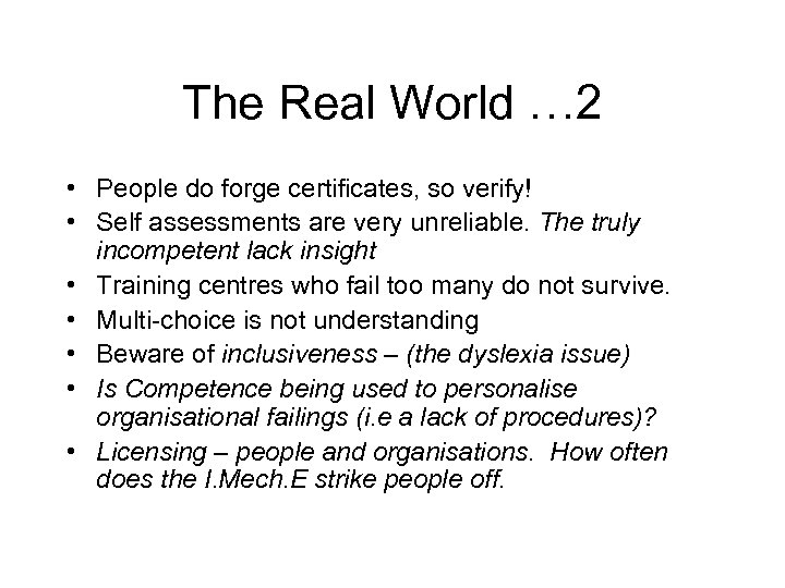 The Real World … 2 • People do forge certificates, so verify! • Self