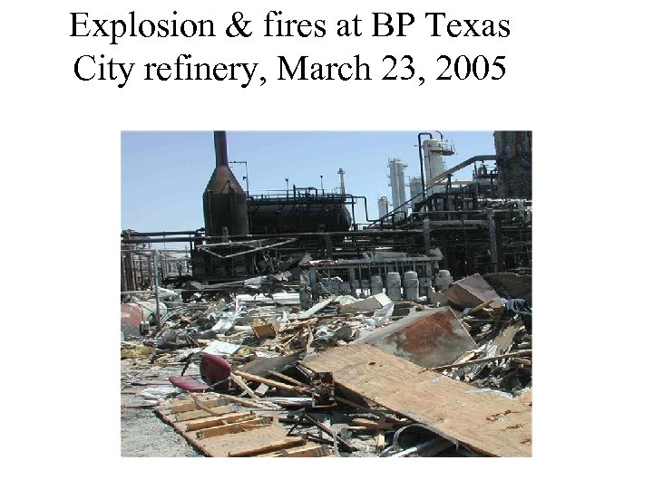 Explosion & fires at BP Texas City refinery, March 23, 2005