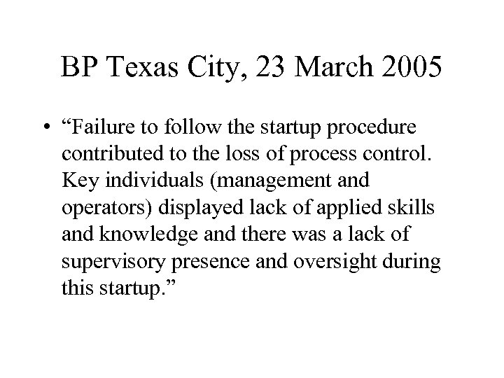 """BP Texas City, 23 March 2005 • """"Failure to follow the startup procedure contributed"""