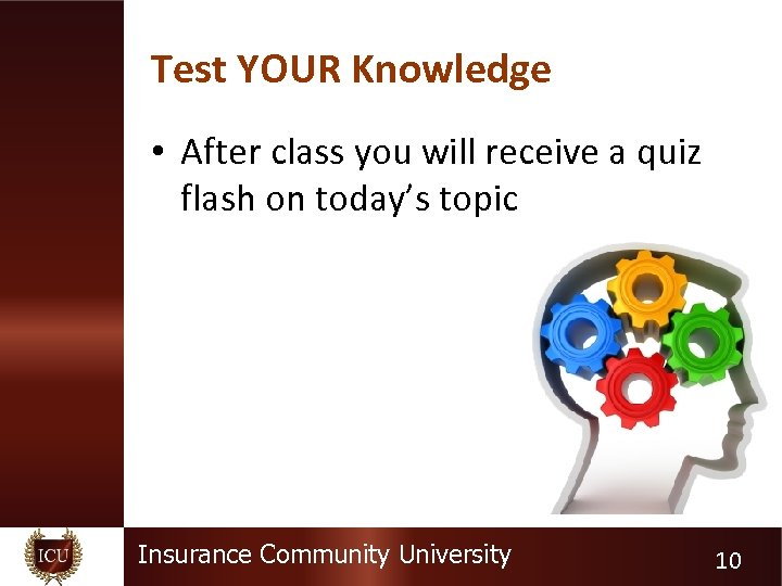Test YOUR Knowledge • After class you will receive a quiz flash on today's