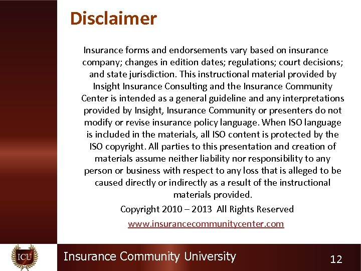 Disclaimer Insurance forms and endorsements vary based on insurance company; changes in edition dates;