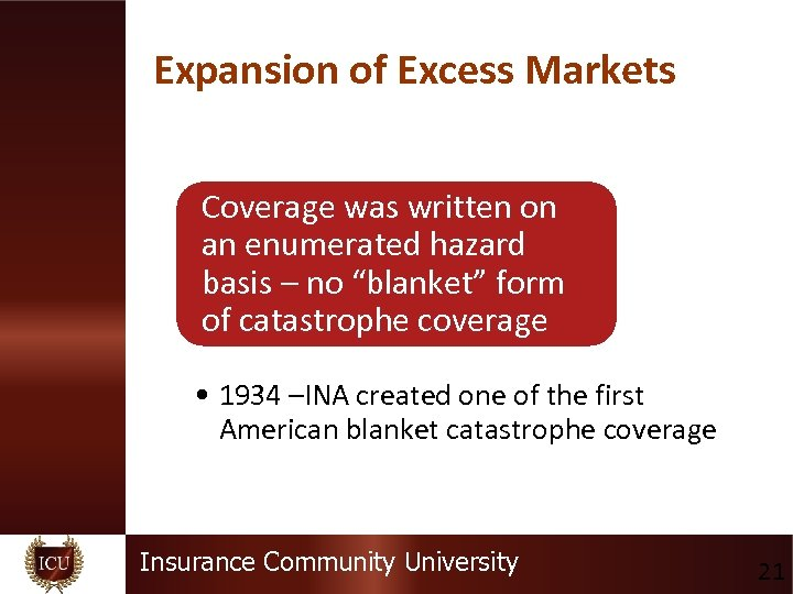 Expansion of Excess Markets Coverage was written on an enumerated hazard basis – no
