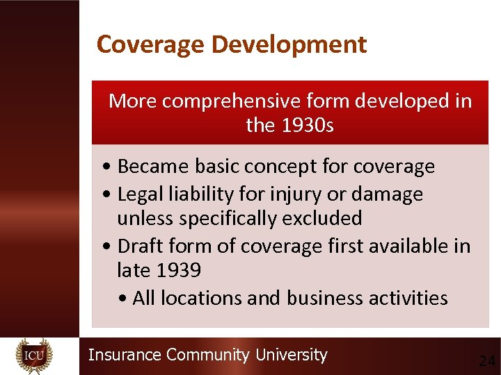 Coverage Development More comprehensive form developed in the 1930 s • Became basic concept